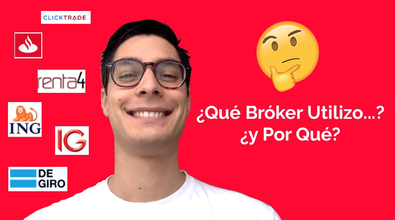 ¿Qué Bróker Utilizo…? ¿y Por Qué?