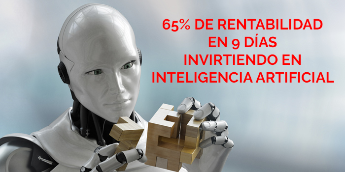 Gano 65% De Rentabilidad En 9 Días Al Invertir En Inteligencia Artificial