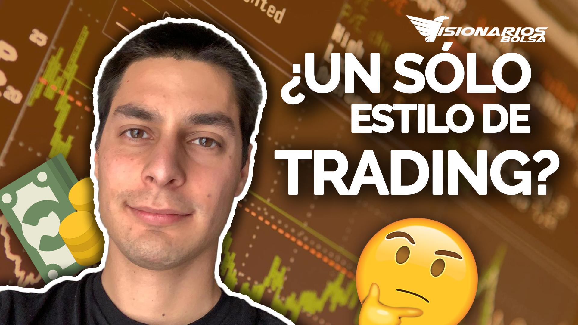 Por Qué Hacer 1 Sólo Estilo De Trading