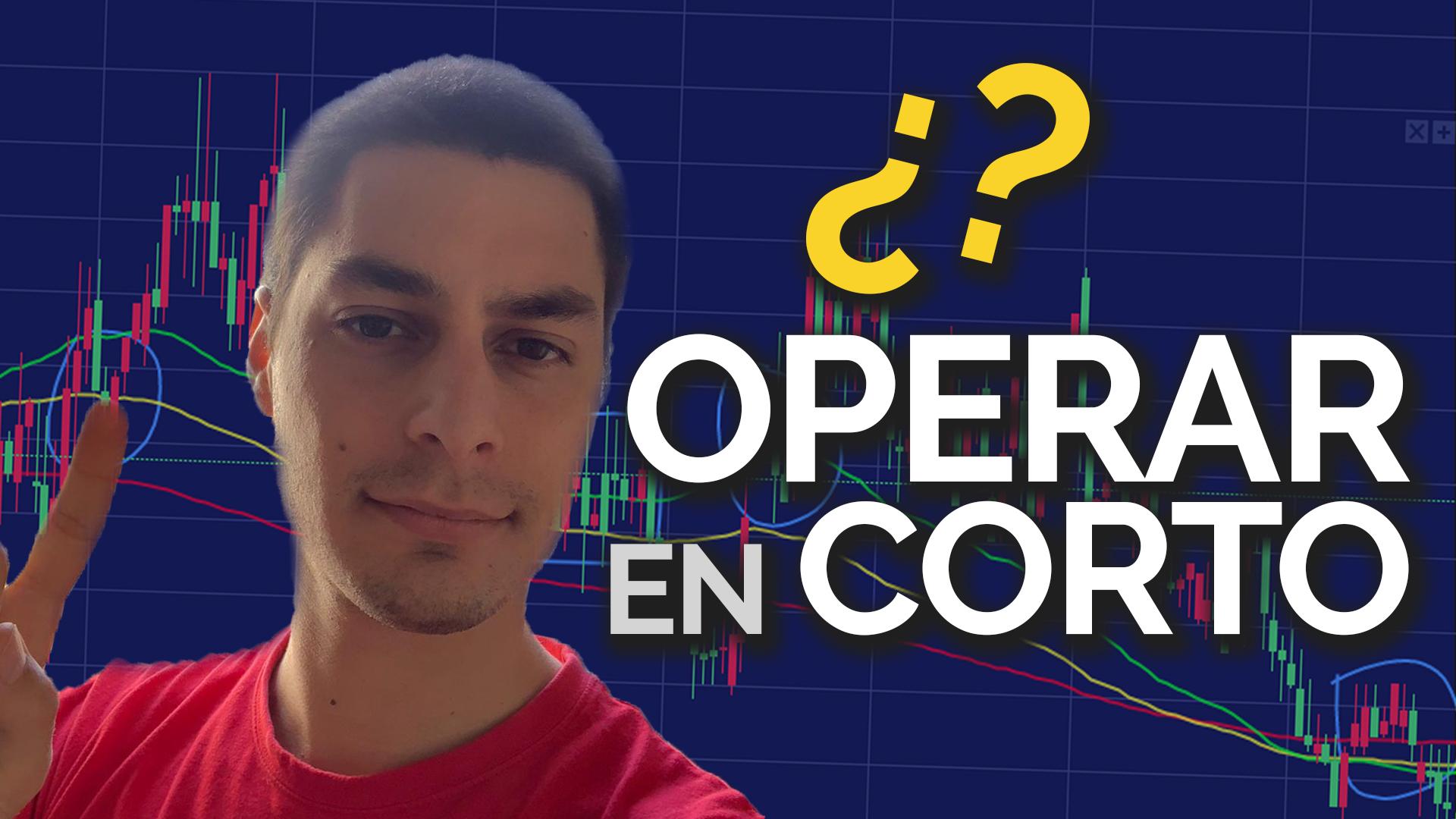 Operar En Corto > 2 Cosas Que NO Te Dicen
