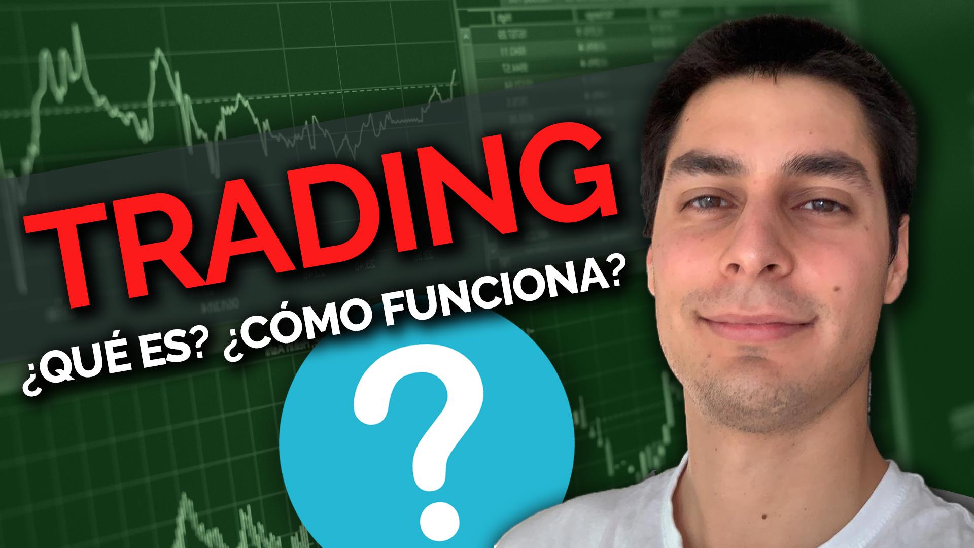 ¿Qué Es El Trading Y Cómo Funciona El Mercado De Valores?