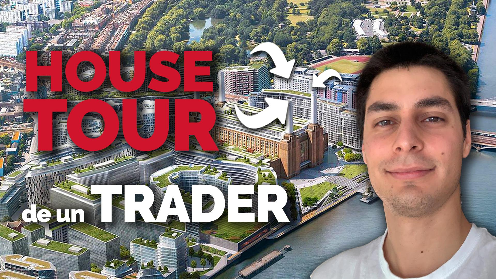 House Tour De Un Trader