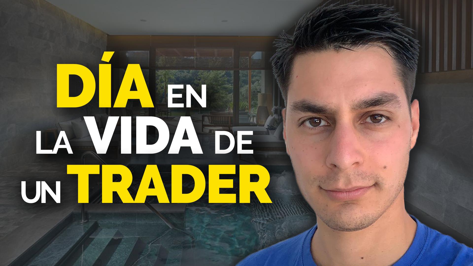 Un Día En La Vida De Un Trader