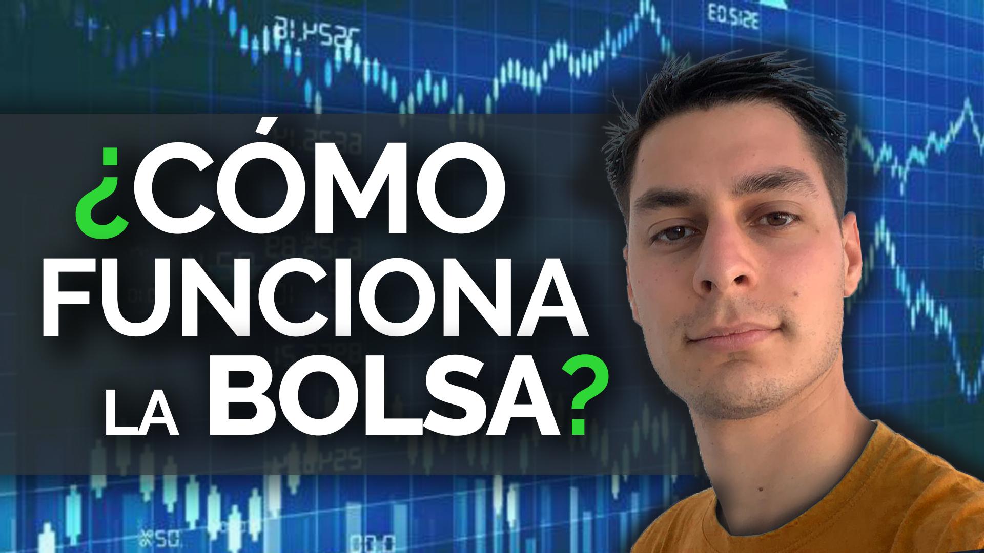 ¿Qué Es La Bolsa? Cómo Funciona El Mercado De Valores