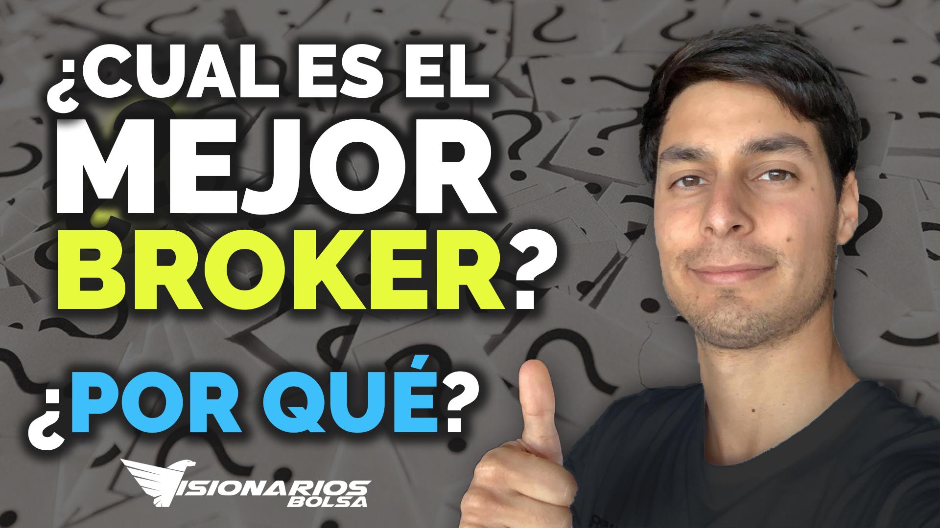 ¿Cuál Es El Mejor Broker?.. ¿Y Por Qué?