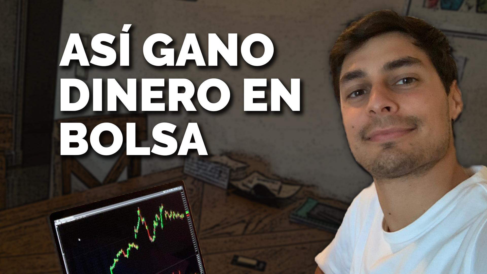 Así Gano Dinero En Bolsa -> Método Para Rentabilizar Tu Capital