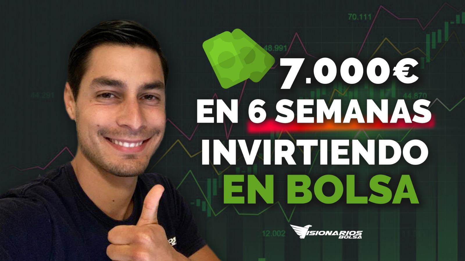 Cómo Ganar 7.000€ En 6 Semanas Invirtiendo En Bolsa