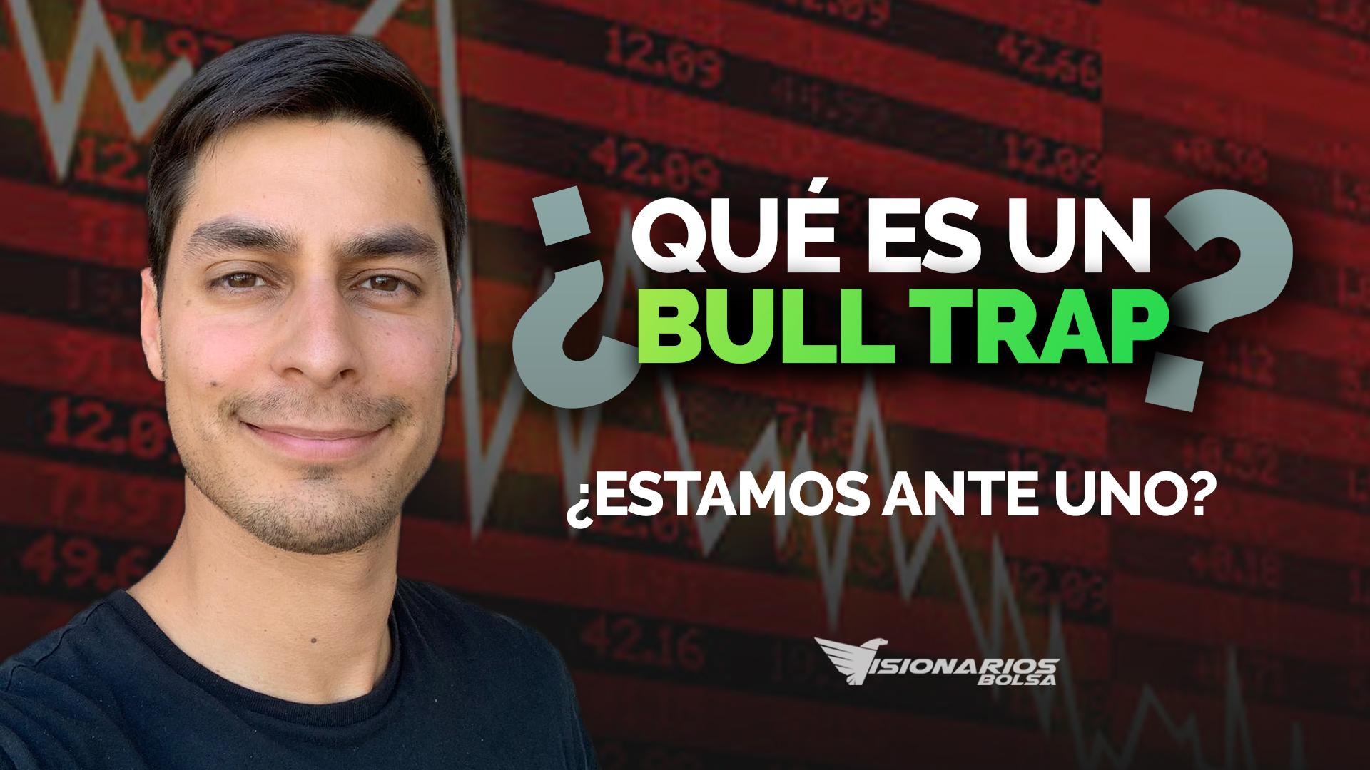 ¿Qué Es Un Bull Trap? ¿Estamos Ante Uno?