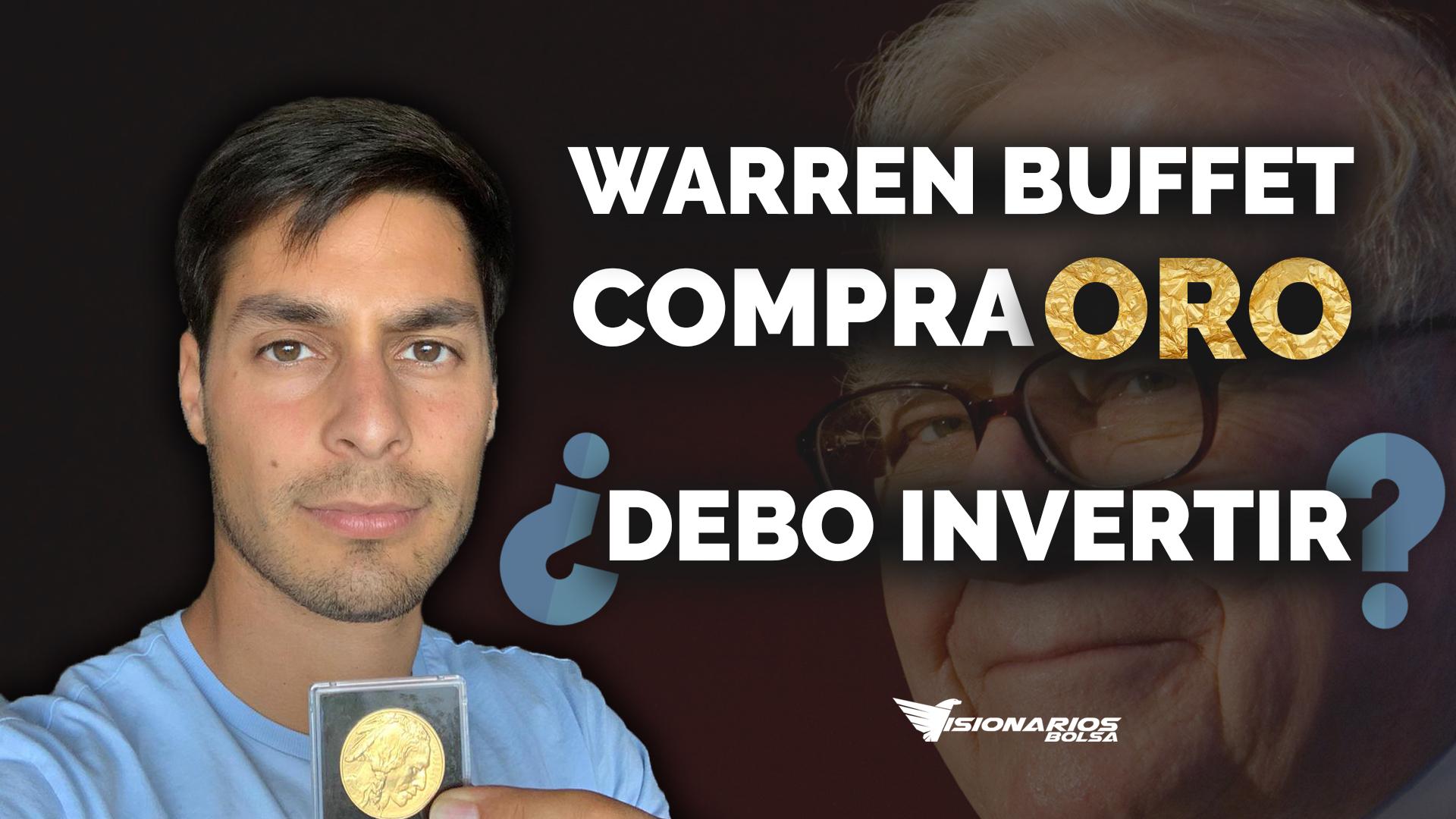Warren Buffet Se Posiciona En Oro, ¿Momento De Comprar?