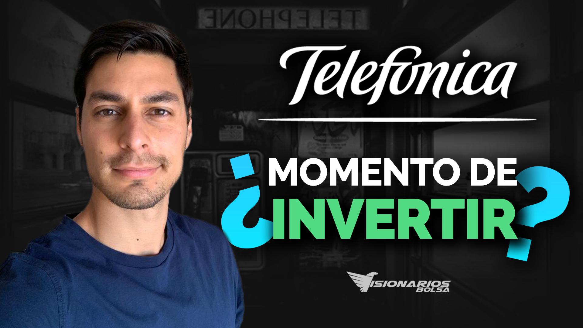 Acciones De Telefónica ¿Momento De Invertir?