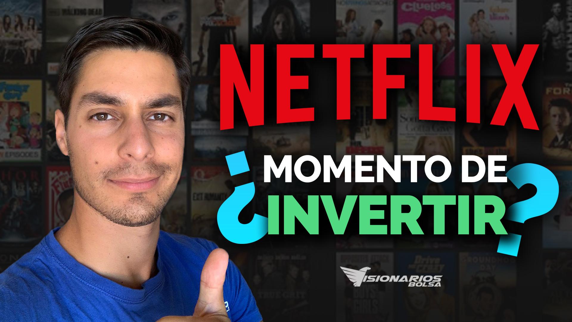 Análisis Netflix ¿Momento De Invertir En Sus Acciones?