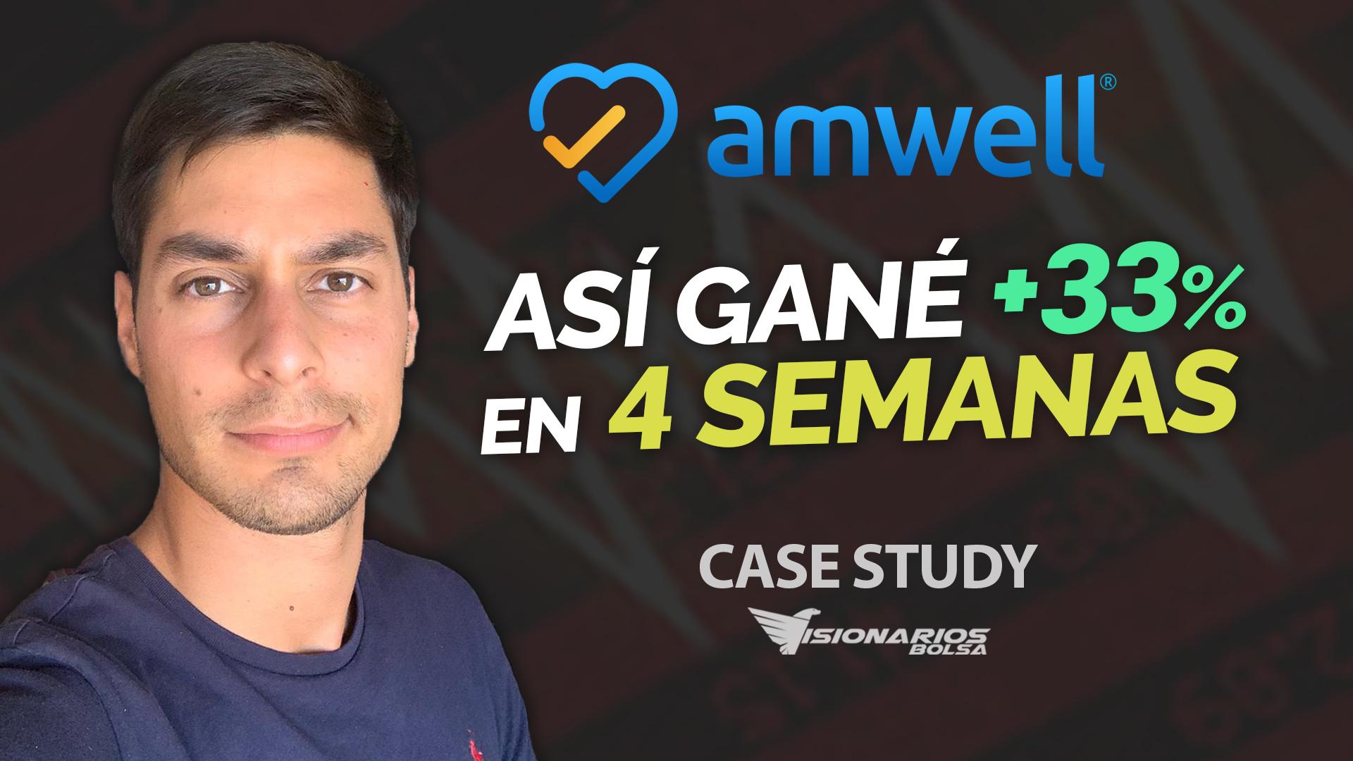 Cómo Ganar +33% De Rentabilidad En 4 Semanas | Case Study AMWL