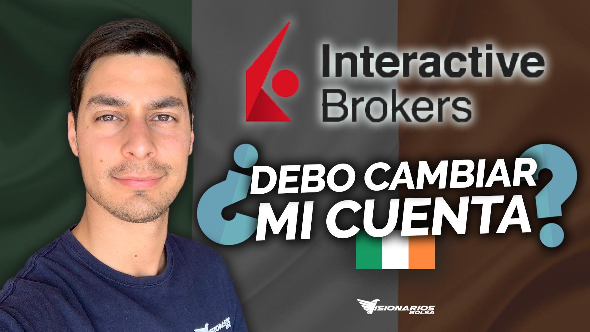 Interactive Brokers Se Muda A Irlanda Por El Brexit | ¿Cómo Nos Afecta?